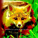 Adventures of Little Foxy  N/A 9781940262857 Front Cover