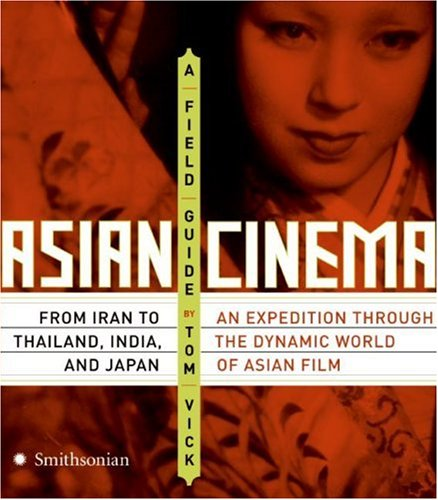 Asian Cinema A Field Guide  2007 edition cover