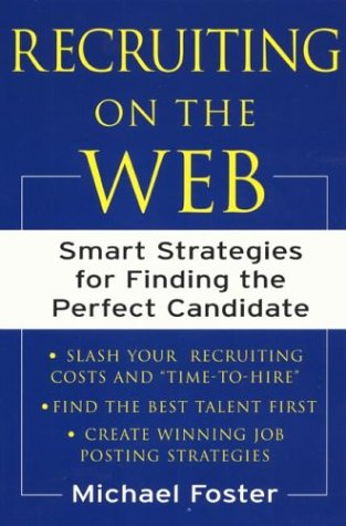 Recruiting on the Web Smart Strategies for Finding the Perfect Candidate  2003 edition cover