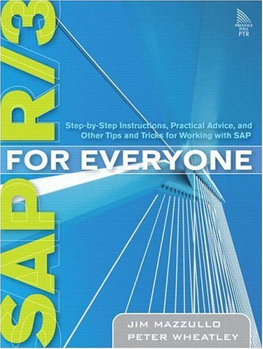 SAP R/3 for Everyone Step-by-Step Instructions, Practical Advice, and Other Tips and Tricks for Working with SAP  2006 edition cover