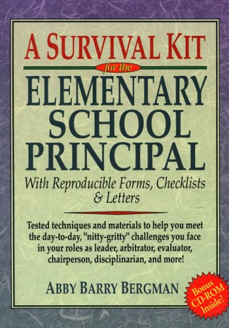Survival Kit for the Elementary School Principal With Reproducible Forms, Checklists and Letters  1998 edition cover