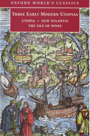 Three Early Modern Utopias Utopia; New Atlantis; The Isle of Pines  1999 edition cover