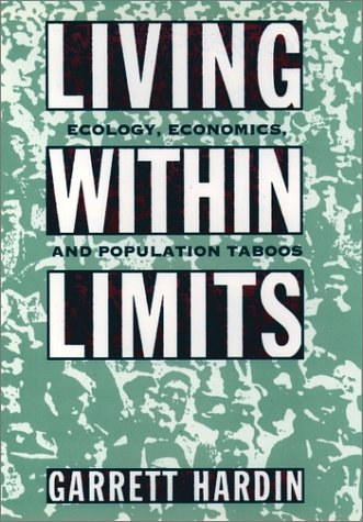 Living Within Limits Ecology, Economics, and Population Taboos N/A edition cover