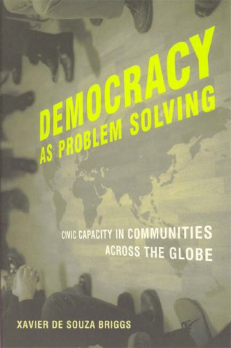 Democracy As Problem Solving Civic Capacity in Communities Across the Globe  2008 edition cover