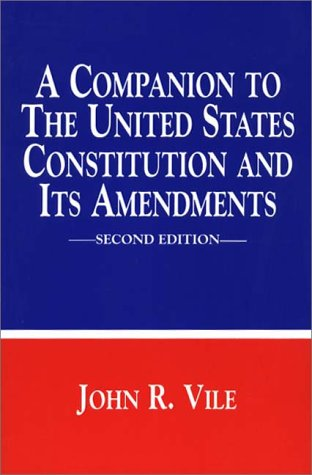 Companion to the United States Constitution and Its Amendments  2nd 1997 9780275957858 Front Cover