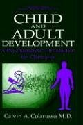 Child and Adult Development A Psychoanalytic Introduction for Clinicians  1992 9780306442858 Front Cover