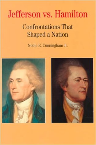 Jefferson vs. Hamilton Confrontations That Shaped a Nation  2000 edition cover
