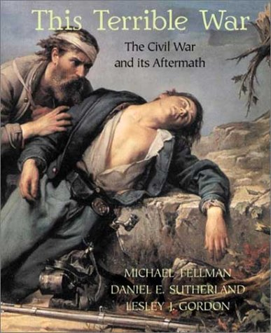 This Terrible War The Civil War and Its Aftermath  2003 edition cover