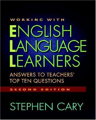 Working with English Language Learners Answers to Teachers' Top Ten Questions 2nd 2007 edition cover