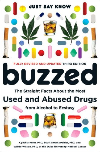 Buzzed The Straight Facts about the Most Used and Abused Drugs from Alcohol to Ecstasy 3rd 2008 edition cover