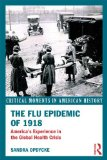 Flu Epidemic Of 1918 America's Experience in the Global Health Crisis  2014 edition cover