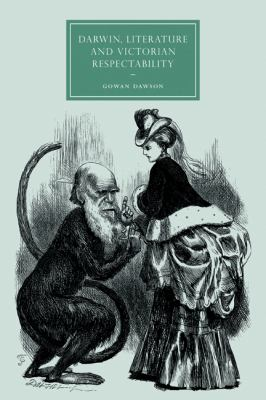 Darwin, Literature and Victorian Respectability   2010 9780521128858 Front Cover
