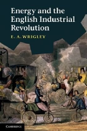 Energy and the English Industrial Revolution   2010 edition cover