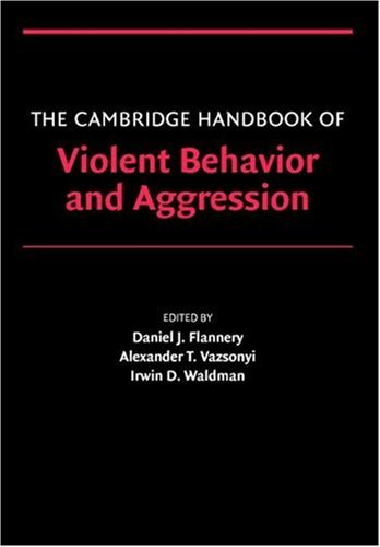 Cambridge Handbook of Violent Behavior and Aggression   2007 9780521607858 Front Cover