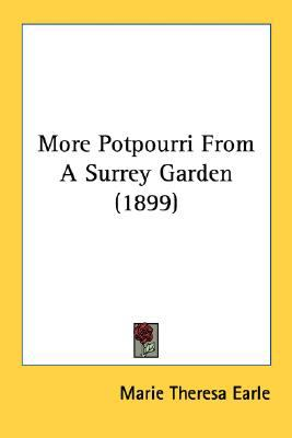 More Potpourri from a Surrey Garden N/A 9780548565858 Front Cover
