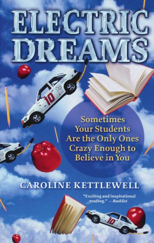 Electric Dreams Sometimes Your Students Are the Only Ones Crazy Enough to Believe You N/A edition cover