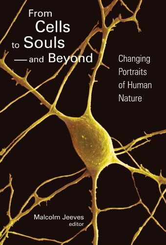 From Cells to Souls and Beyond Changing Portraits of Human Nature  2004 edition cover