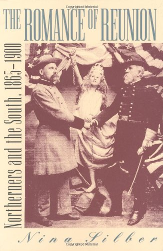 Romance of Reunion Northerners and the South, 1865-1900  1997 9780807846858 Front Cover
