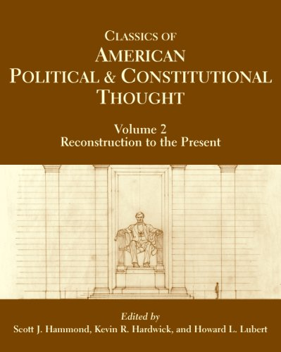 Classics of American Political and Constitutional Thought Reconstruction to the Present  2007 edition cover