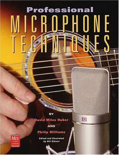 Professional Microphone Techniques   2000 9780872886858 Front Cover