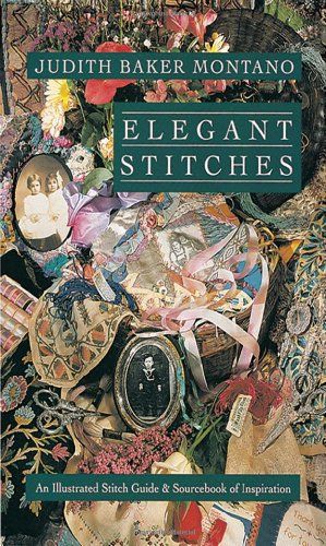 Elegant Stitches An Illustrated Stitch Guide and Source Book of Inspiration N/A edition cover