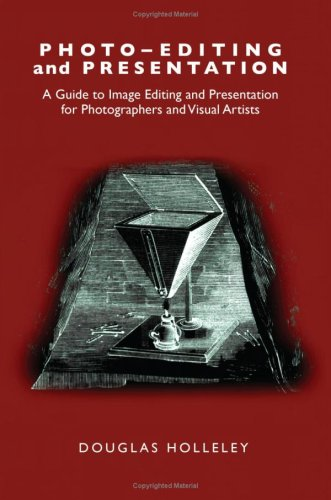 Photo-editing and Presentation : A Guide to Image Editing and Presentation for Photographers and Visual Artists  2009 edition cover