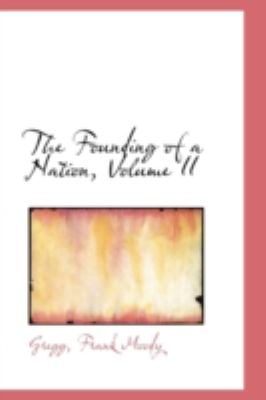 Founding of a Nation  N/A 9781113151858 Front Cover