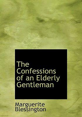 Confessions of an Elderly Gentleman N/A 9781115256858 Front Cover