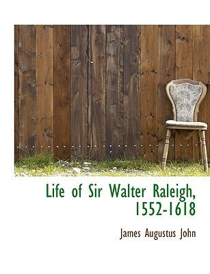 Life of Sir Walter Raleigh, 1552-1618  N/A 9781115298858 Front Cover