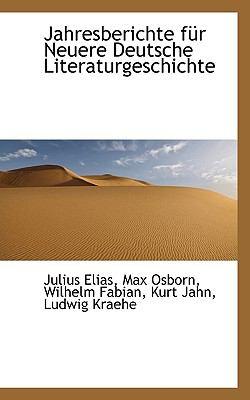 Jahresberichte F�r Neuere Deutsche Literaturgeschichte, Volume 11  N/A 9781116486858 Front Cover