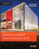 Mastering Autodesk Revit Architecture 2015   2014 edition cover