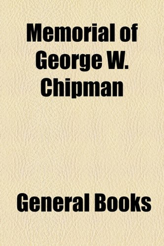 Memorial of George W Chipman  2010 edition cover