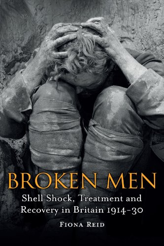 Broken Men Shell Shock, Treatment and Recovery in Britain, 1914-1930  2011 edition cover