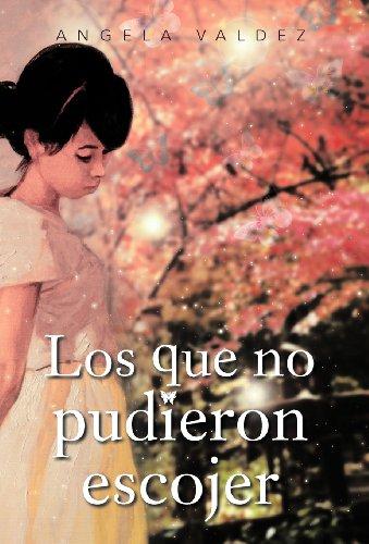 Los que no pudieron escojer:   2012 edition cover