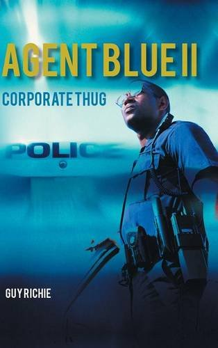 Agent Blue II Corporate Thug  2014 9781491888858 Front Cover