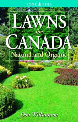 Lawns for Canada Natural and Organic  2005 (Revised) 9781551054858 Front Cover