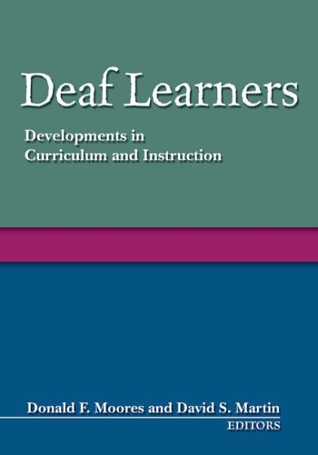 Deaf Learners Developments in Curriculum and Instruction  2006 edition cover