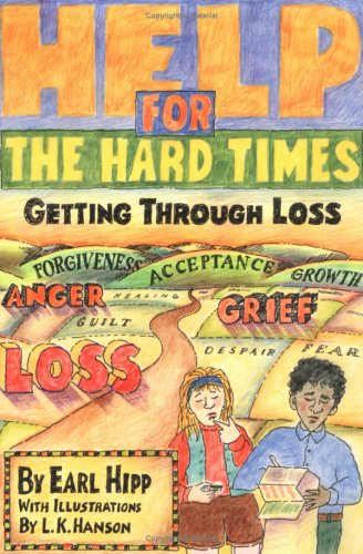 Help for the Hard Times Getting Through Loss  1995 edition cover