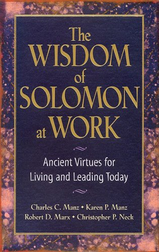 Wisdom of Solomon at Work Ancient Virtues for Living and Leading Today  2001 edition cover