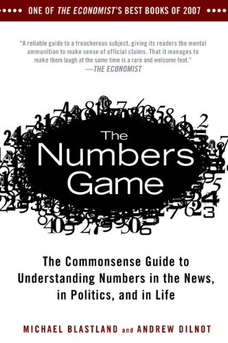 Numbers Game The Commonsense Guide to Understanding Numbers in the News, in Politics, and in Life  2010 edition cover