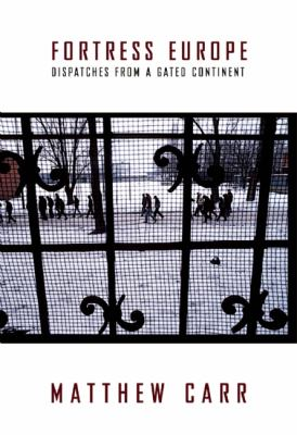 Fortress Europe Dispatches from a Gated Continent  2012 edition cover
