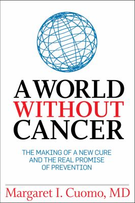 World Without Cancer The Making of a New Cure and the Real Promise of Prevention  2012 edition cover