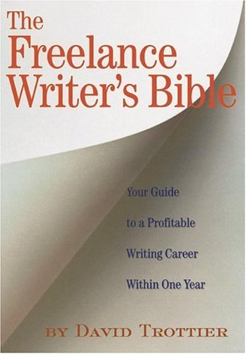 Freelance Writer's Bible Your Guide to a Profitable Writing Career Within One Year  2006 9781879505858 Front Cover
