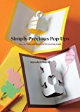 Simply Precious Pop-Ups Easy-To-Make and Beautiful 3D Greeting Cards  2013 9781935654858 Front Cover