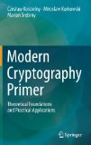 Modern Cryptography Primer Theoretical Foundations and Practical Applications  2013 edition cover