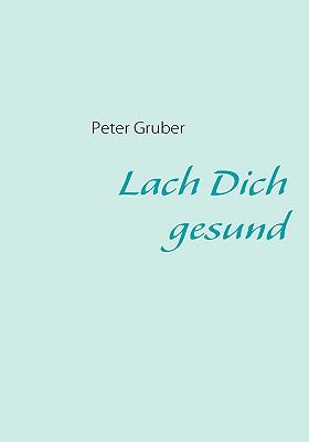 Lach Dich Gesund:   2009 9783837093858 Front Cover