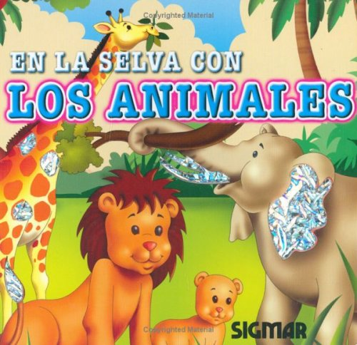 En la selva con los animales/ In the Jungle with the Animals:  2007 edition cover
