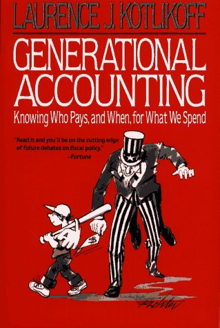 Generational Accounting Knowing Who Pays, and When, for What We Spend  1993 (Reprint) 9780029175859 Front Cover