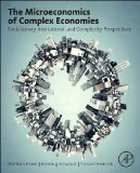 Microeconomics of Complex Economies Evolutionary, Institutional, and Complexity Perspectives  2014 edition cover
