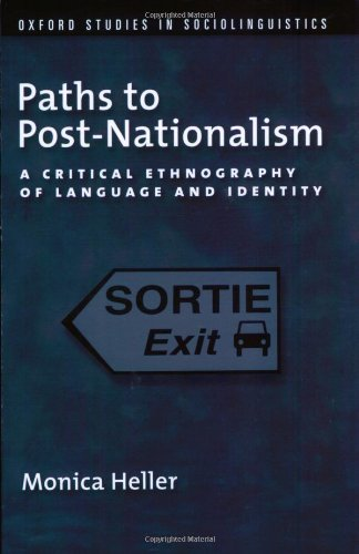 Paths to Post-Nationalism A Critical Ethnography of Language and Identity  2011 edition cover